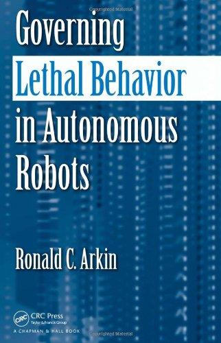 Governing Lethal Behavior in Autonomous Robots