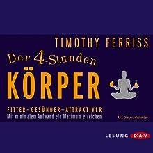 Der 4-Stunden-Körper: Fitter - Gesünder - Attraktiver (       gekürzt) von Timothy Ferriss Gesprochen von: Dietmar Wunder