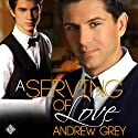 A Serving of Love (       UNABRIDGED) by Andrew Grey Narrated by Jeff Gelder