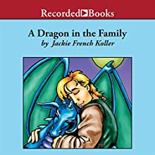 A Dragon in the Family: Sequel to The Dragonling (       UNABRIDGED) by Jackie French Koller Narrated by Jeff Woodman