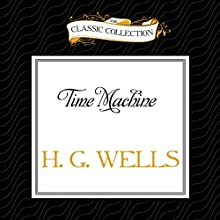 Time Machine (       UNABRIDGED) by H. G. Wells Narrated by Stephen Zendt