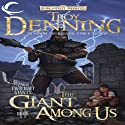 The Giant Among Us: Forgotten Realms: The Twilight Giants, Book 2 (       UNABRIDGED) by Troy Denning Narrated by Bruce Miles