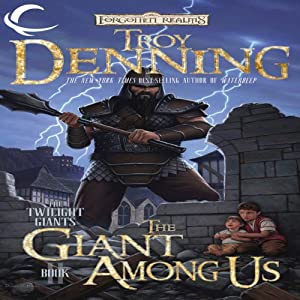 The Giant Among Us: Forgotten Realms: The Twilight Giants, Book 2 | [Troy Denning]
