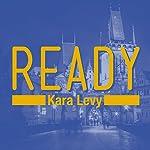 Ready | Kara Levy