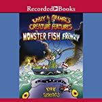 Wiley & Grampa's Creature Features: Monster Fish Frenzy | Kirk Scroggs