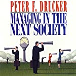 Managing in the Next Society | Peter F. Drucker