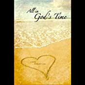 All in God's Time | [Deborah Lynne]