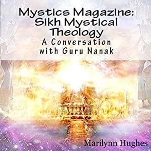 Sikh Mystical Theology: A Conversation with Guru Nanak Audiobook