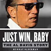 Just Win, Baby: The Al Davis Story | [Murray Olderman]