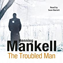 The Troubled Man | Livre audio Auteur(s) : Henning Mankell Narrateur(s) : Sean Barrett