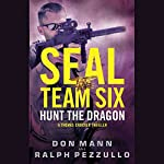 SEAL Team Six: Hunt the Dragon | Don Mann,Ralph Pezzullo