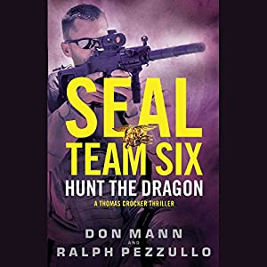 SEAL Team Six: Hunt the Dragon Audiobook
