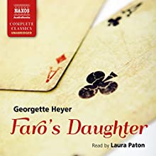 Faro's Daughter (       UNABRIDGED) by Georgette Heyer Narrated by Laura Paton