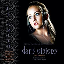 The Passion: Dark Visions, Book 3 (       UNABRIDGED) by L. J. Smith Narrated by Khristine Hvam
