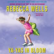 Ya-Yas in Bloom | [Rebecca Wells]