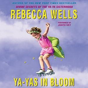 Ya-Yas in Bloom | [Rebecca Wells]