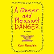 A Queer and Pleasant Danger: A Memoir | [Kate Bornstein]