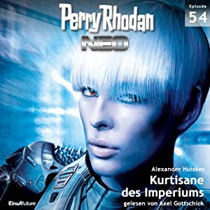 Kurtisane des Imperiums (Perry Rhodan NEO 54) Hörbuch
