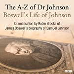The A-Z of Dr Johnson - Boswell's Life of Johnson | James Boswell