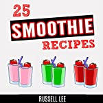 25 Smoothie Recipes | Russell Lee