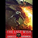 The Last Wish Audiobook by Andrzej Sapkowski Narrated by Peter Kenny