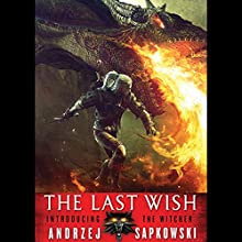 The Last Wish (       UNABRIDGED) by Andrzej Sapkowski Narrated by Peter Kenny
