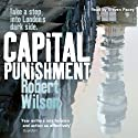 Capital Punishment (       UNABRIDGED) by Robert Wilson Narrated by Steven Pacey