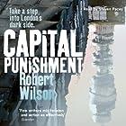 Capital Punishment Hörbuch von Robert Wilson Gesprochen von: Steven Pacey