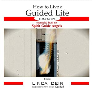 How to Live a Guided Life First Steps, Book 1 Audiobook