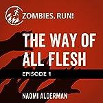 Ep. 1: The Way of All Flesh | Naomi Alderman