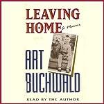 Leaving Home: A Memoir | Art Buchwald