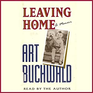 Leaving Home: A Memoir | [Art Buchwald]
