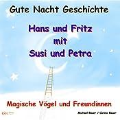 Magische Vögel und Freundinnen (Hans und Fritz 4) | Michael Bauer, Carina Bauer