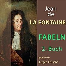 Fabeln von Jean de La Fontaine 2 Hörbuch von Jean de La Fontaine Gesprochen von: Jürgen Fritsche