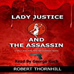Lady Justice and the Assassin   Robert Thornhill