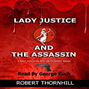 Lady Justice and the Assassin | [Robert Thornhill]