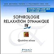 Sophrologie - Relaxation dynamique 4 | Patrick-André Chéné, Marie-Andrée Auquier