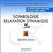 Sophrologie - Relaxation dynamique 4 | Livre audio Auteur(s) : Patrick-André Chéné, Marie-Andrée Auquier Narrateur(s) : Patrick-André Chéné, Marie-Andrée Auquier