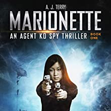 Marionette: An Agent Ko Spy Thriller, Book 1 Audiobook by A. J. Terry Narrated by Pamela Lorence