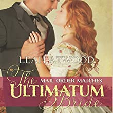 The Ultimatum Bride: Mail-Order Matches (       UNABRIDGED) by Leah Atwood Narrated by Randy Fuller