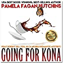 Going for Kona (What Doesn't Kill You, #4): A Michele Romantic Mystery Audiobook by Pamela Fagan Hutchins Narrated by Natalie Gray