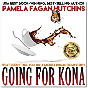 Going for Kona (What Doesn't Kill You, #4): A Michele Romantic Mystery | Pamela Fagan Hutchins