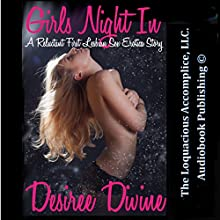 Girls Night In: A Reluctant First Lesbian Sex Erotica Story (       UNABRIDGED) by Desiree Divine Narrated by Desiree Divine
