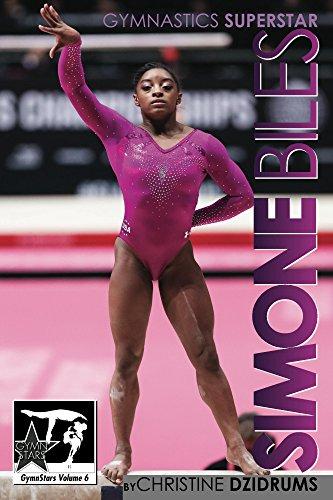 Simone Biles: Superstar of Gymnastics: GymnStars Volume 6