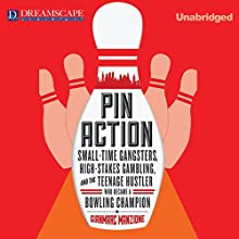 Pin Action: Small-Time Gangsters, High-Stakes Gambling, and the Teenage Hustler (       UNABRIDGED) by Gianmarc Manzione Narrated by Chris Lutkin