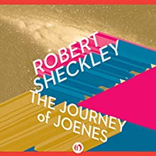 The Journey of Joenes (       UNABRIDGED) by Robert Sheckley Narrated by Jay Snyder
