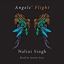 Angels' Flight: A Guild Hunter Collection Audiobook by Nalini Singh Narrated by Justine Eyre