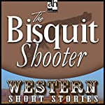 The Biscuit Shooter | Alan LeMay