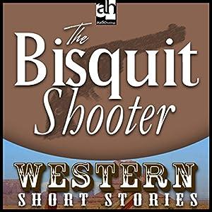The Biscuit Shooter Audiobook