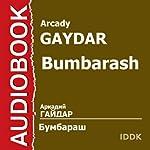 Bumbarash | Arcady Gaydar